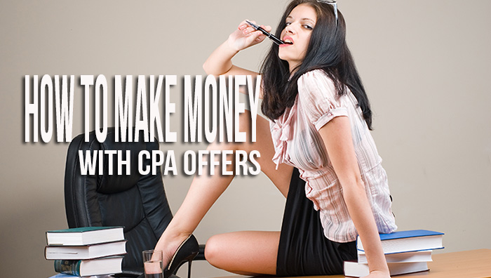 Make Money with CPA Offers